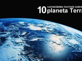 10 curiosidades incríveis sobre o planeta Terra (1)