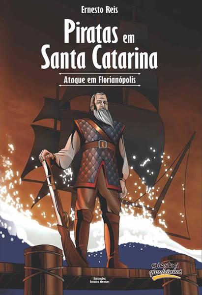 Piratas brasileiros e seus ataques em Santa Catarina