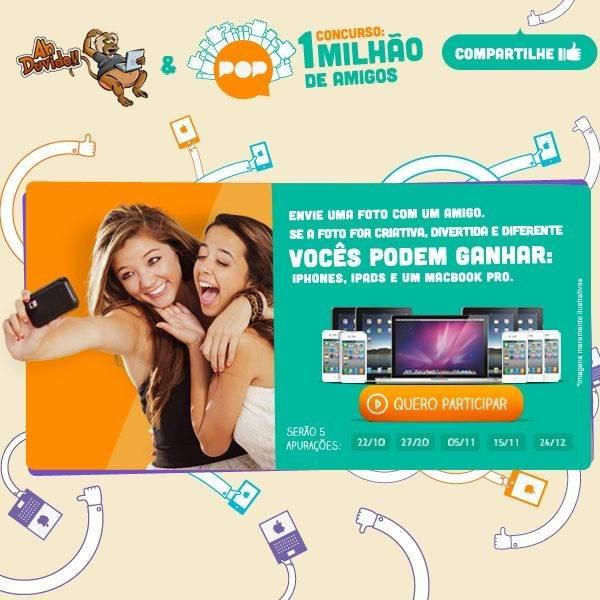 Promoção 1 milhão de amigos - Pop + Ah Duvido