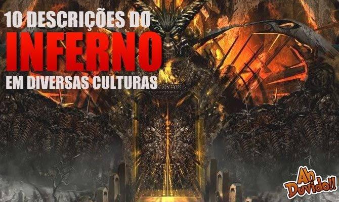 10 descrições do Inferno em diversas culturas