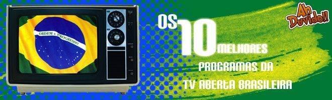Descubra os 10 melhores - ou menos piores - programas da tv aberta brasileira. Selecionamos desde esportivos a talk shows para você curtir o seu tempo livre