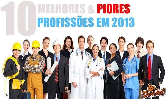10 melhores e piores empregos no Brasil em 2013 – Ah Duvido